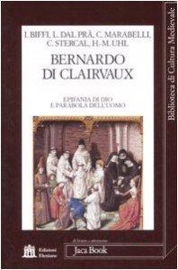 Copertina di 'Bernardo di Clairvaux. Epifania di Dio e parabola dell'uomo'