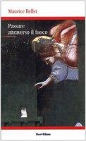 Passare attraverso il fuoco. Le annate di Christus (1965-1985) - Bellet Maurice
