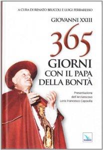 Copertina di 'Trecentosessantacinque giorni con il papa della bontà'