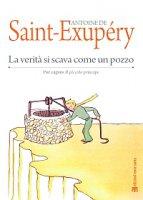 La verità si scava come un pozzo - Antoine de Saint-Exupéry