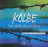 KOLBE (Basi coro). Fare della vita un dono - Daniele Ricci