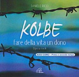 Copertina di 'KOLBE (Basi coro). Fare della vita un dono'