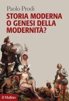 Storia moderna o genesi della modernità? - Paolo Prodi