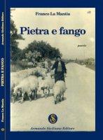 Pietra e fango - La Mantia Franco