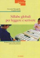 Sillabe globali per leggere e scrivere.  Promuovere la letto-scrittura nella scuola primaria. - Giovanni Meneghello , Claudio Girelli