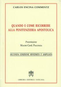 Copertina di 'Quando e come ricorrere alla Penitenzieria Apostolica'