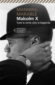 Copertina di 'Malcolm X. Tutte le verità oltre la leggenda. La biografia «definitiva» del grande leader nero'