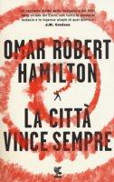 La città vince sempre - Hamilton Omar Robert