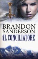 Il conciliatore - Sanderson Brandon