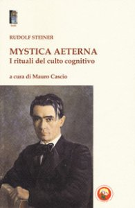 Copertina di 'Mystica aeterna. I rituali del culto cognitivo'