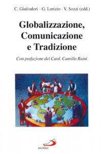 Copertina di 'Globalizzazione, comunicazione e tradizione'