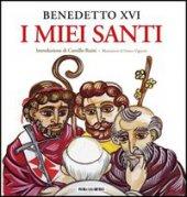I miei santi - Benedetto XVI (Joseph Ratzinger)