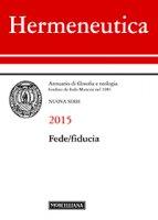 Hermeneutica. 2015: Fede/fiducia.