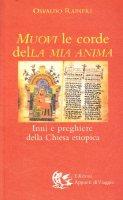 Muovi le corde della mia anima. Inni e preghiere della Chiesa etiopica