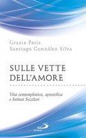 Sulle vette dell'amore - Grazia Paris, Santiago González Silva