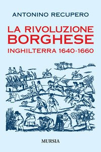 Copertina di 'La rivoluzione borghese in Inghilterra (1640-1660)'