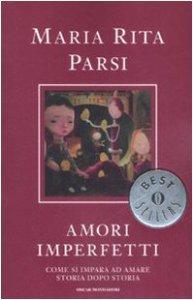 Copertina di 'Amori imperfetti. Come si impara ad amare storia dopo storia'
