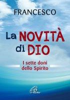La novità di Dio - Francesco (Jorge Mario Bergoglio)