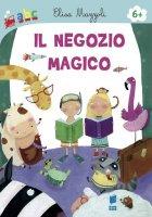 Il negozio magico - Elisa Mazzoli, Francesca Assirelli