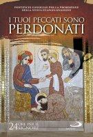 Tuoi peccati sono perdonati Luca 7,48. 24 ore per il Signore 20-21 marzo 2020. Sussidio pastorale (I) - Pontificio Consiglio per la Promozione della Nuova Evangelizzazione