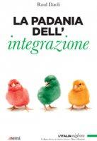 La padania dell'integrazione - Raul Daoli