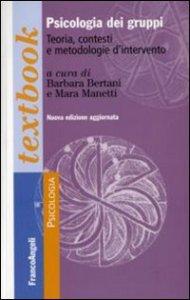 Copertina di 'Psicologia dei gruppi. Teoria, contesti e metodologie d'intervento'