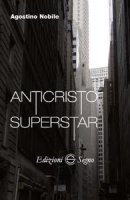 Anticristo superstar - Agostino Nobile