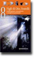 Dio. Celebrazione comunitaria e preghiera personale [vol_8] / Figlio di Dio, fratelli - Chino Biscontin,Roberto Laurita
