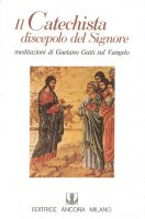 Il Catechista discepolo del Signore - Gaetano Gatti