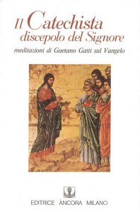 Copertina di 'Il Catechista discepolo del Signore'