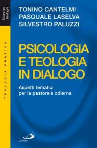 Copertina di 'Psicologia e teologia in dialogo. Aspetti tematici per la pastorale odierna'