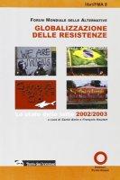 Globalizzazione delle resistenze. Lo stato delle lotte 2002-2003