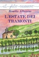 estate dei tramonti. (L') - Rosetta Albanese