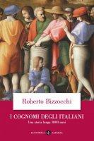 I cognomi degli Italiani - Roberto Bizzocchi