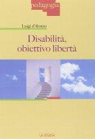 Disabilità, obiettivo libertà. - Luigi D'Alonzo
