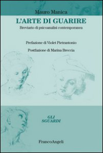 Copertina di 'L' arte di guarire. Breviario di psicoanalisi contemporanea'
