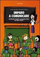 Imparo a comunicare. Arricchimento lessicale e grammatica di base per alunni stranieri - Di Maria Rossella, Ranfagni Aurora