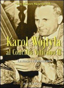 Copertina di 'Karol Wojtyla al Concilio Vaticano II'