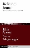 Relazioni brutali - Elisa Giomi, Sveva Magaraggia