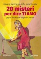 20 misteri per dire ti amo - Gandolfo Giovanni B., Vassallo Luisa