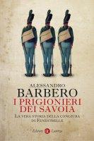 I prigionieri dei Savoia - Alessandro Barbero