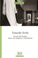 Tonache ferite. Forme del disagio nella vita religiosa e sacerdotale - Giuseppe Crea