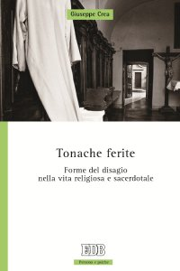 Copertina di 'Tonache ferite. Forme del disagio nella vita religiosa e sacerdotale'