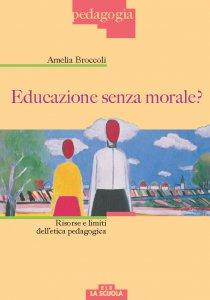 Copertina di 'Educazione senza morale?'