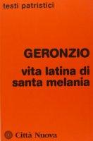 Vita latina di Santa Melania - Geronzio
