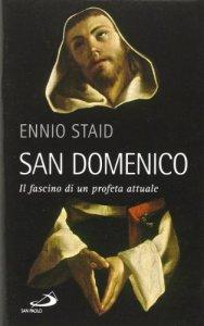 Copertina di 'San Domenico. Il fascino di un profeta attuale'