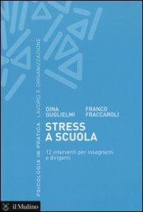 Copertina di 'Stress a scuola. 12 interventi per insegnanti e dirigenti'