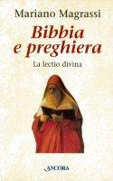 Bibbia e preghiera. La lectio divina - Magrassi Mariano