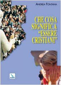Copertina di 'Che cosa significa «essere cristiani»'