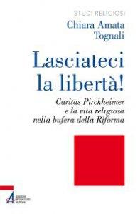 Copertina di 'Lasciateci la libertà'